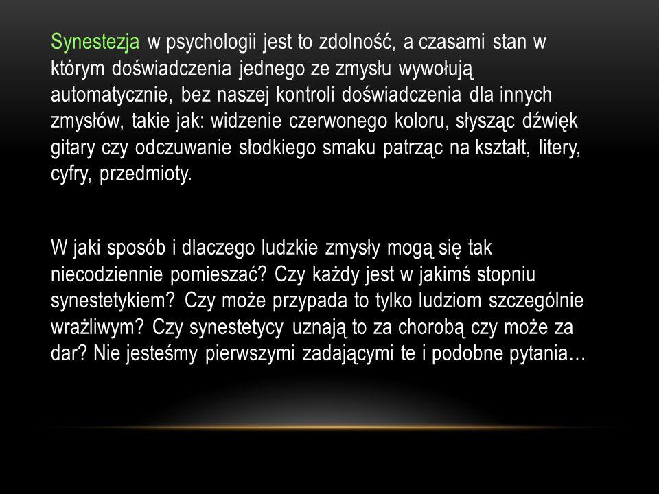 Synestetyczne percepcje są stałe, wybiórcze i ogólne.