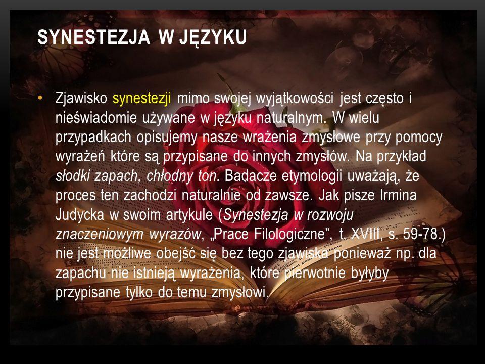 BIBLIOGRAFIA http://notatek.pl/synestezja-opracowanie http://poprzecinku.pl/art/synestezja-pomieszanie-z-poplataniem/339 http://www.eduteka.pl/doc/synestetycy-synestezja-silna-i-slaba http://zawislawska.com/2013/04/11/srebrzystoturkusowa-cisza-o-synestezji-w-jezyku/ http://www.eduteka.pl/doc/synestetycy-synestezja-a-sztuka www.racjonalista.pl A.