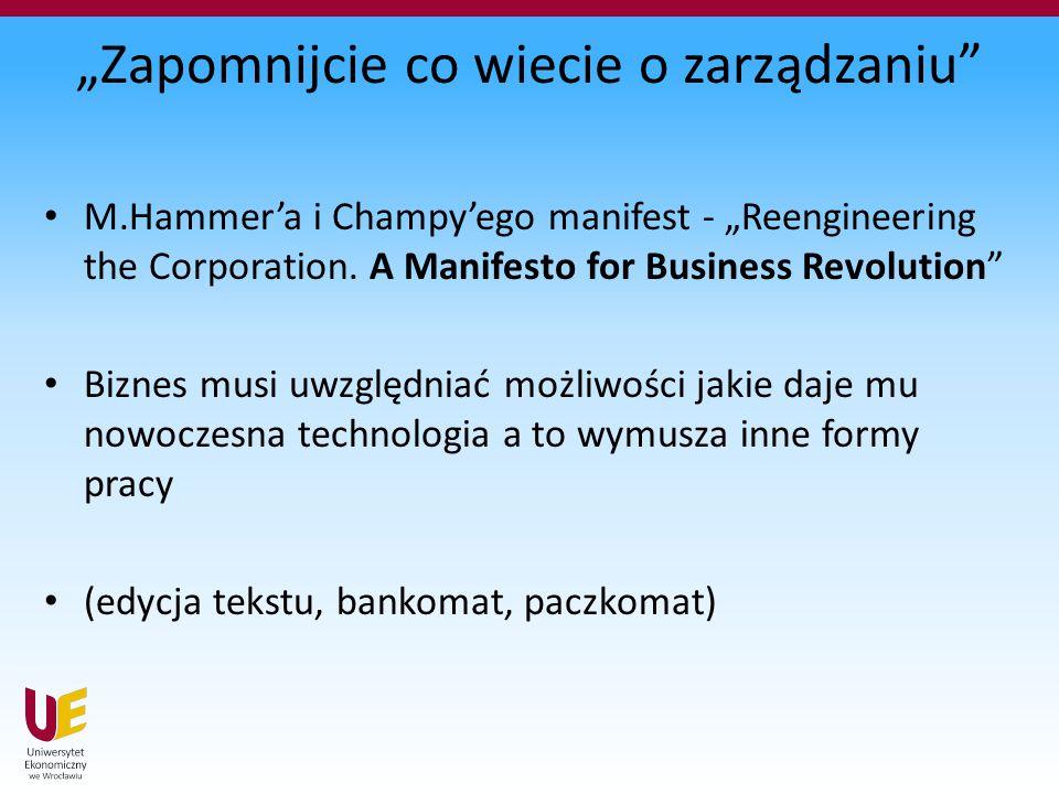 """""""Zapomnijcie co wiecie o zarządzaniu"""" M.Hammer'a i Champy'ego manifest - """"Reengineering the Corporation. A Manifesto for Business Revolution"""" Biznes m"""