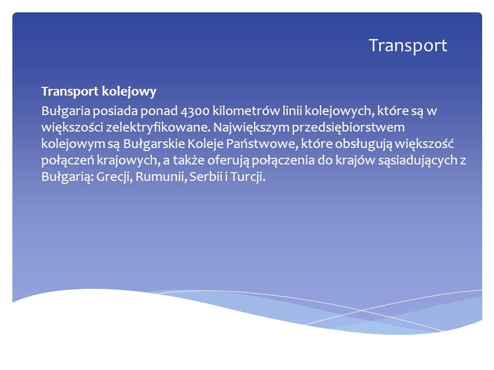 Transport kolejowy Bułgaria posiada ponad 4300 kilometrów linii kolejowych, które są w większości zelektryfikowane. Największym przedsiębiorstwem kole