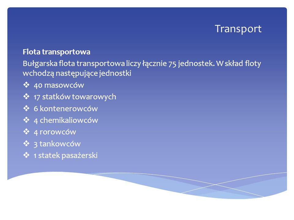 Flota transportowa Bułgarska flota transportowa liczy łącznie 75 jednostek. W skład floty wchodzą następujące jednostki  40 masowców  17 statków tow
