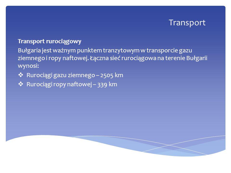 Transport rurociągowy Bułgaria jest ważnym punktem tranzytowym w transporcie gazu ziemnego i ropy naftowej. Łączna sieć rurociągowa na terenie Bułgari