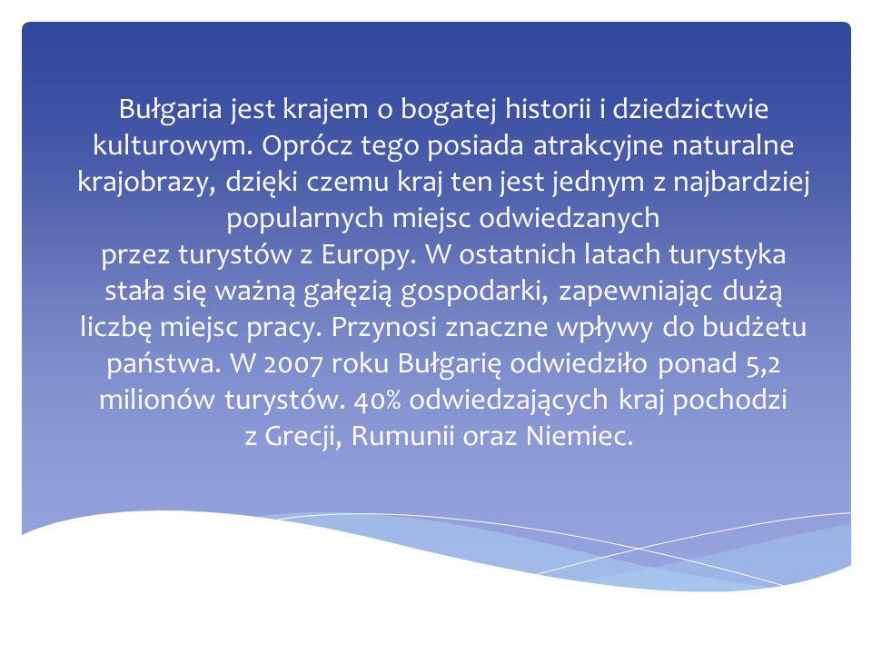 Bułgaria jest krajem o bogatej historii i dziedzictwie kulturowym. Oprócz tego posiada atrakcyjne naturalne krajobrazy, dzięki czemu kraj ten jest jed