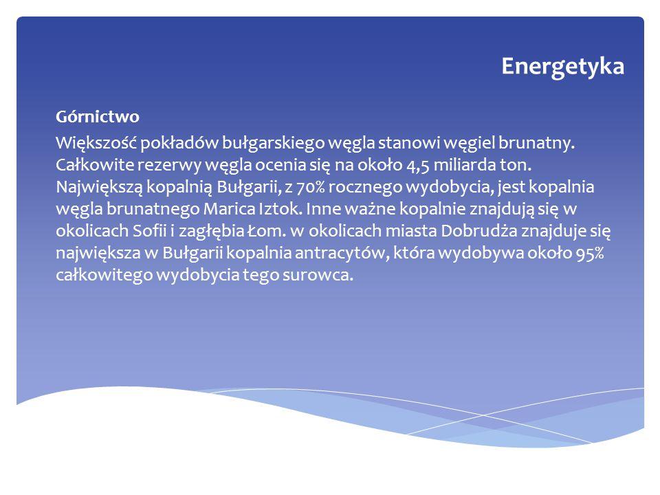 Górnictwo Większość pokładów bułgarskiego węgla stanowi węgiel brunatny. Całkowite rezerwy węgla ocenia się na około 4,5 miliarda ton. Największą kopa