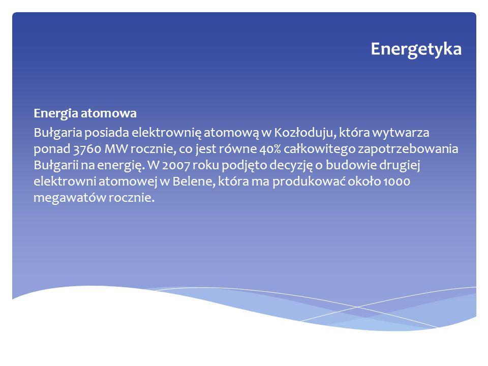 Energia atomowa Bułgaria posiada elektrownię atomową w Kozłoduju, która wytwarza ponad 3760 MW rocznie, co jest równe 40% całkowitego zapotrzebowania