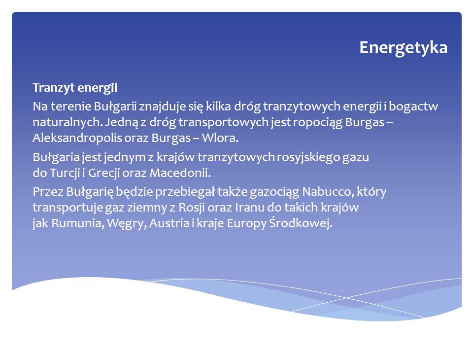 Tranzyt energii Na terenie Bułgarii znajduje się kilka dróg tranzytowych energii i bogactw naturalnych. Jedną z dróg transportowych jest ropociąg Burg