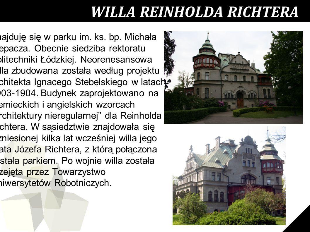 19 WILLA REINHOLDA RICHTERA Znajduję się w parku im.