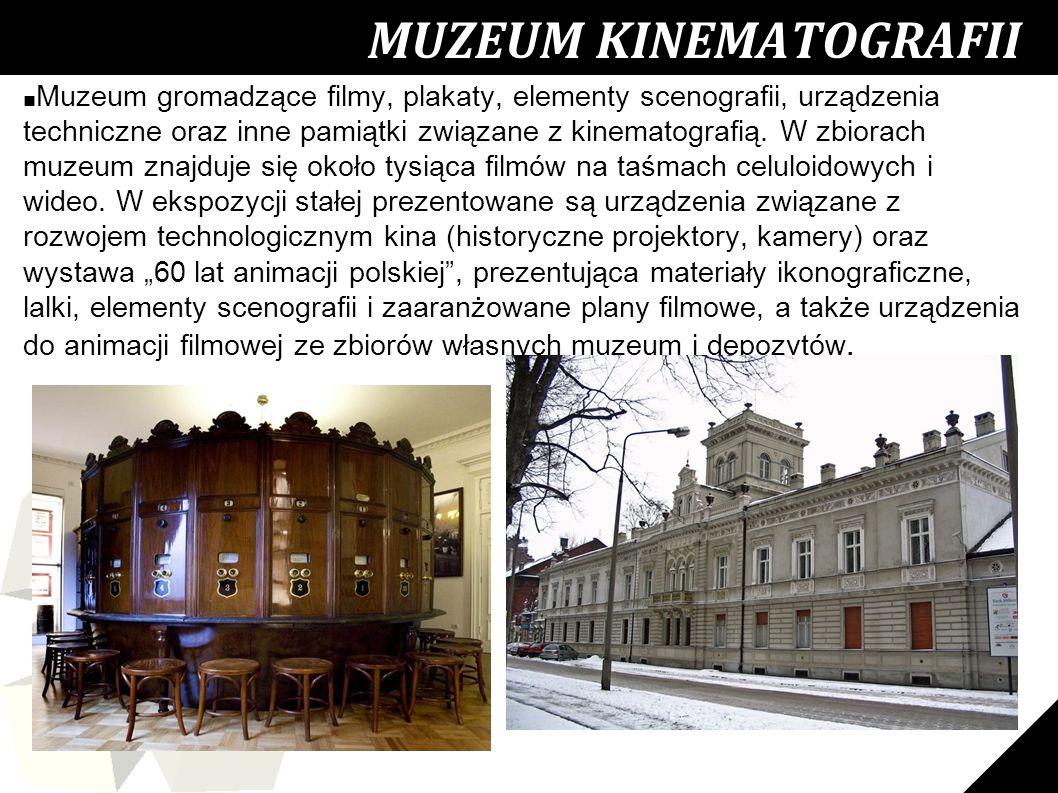 25 MUZEUM KINEMATOGRAFII ■ Muzeum gromadzące filmy, plakaty, elementy scenografii, urządzenia techniczne oraz inne pamiątki związane z kinematografią.