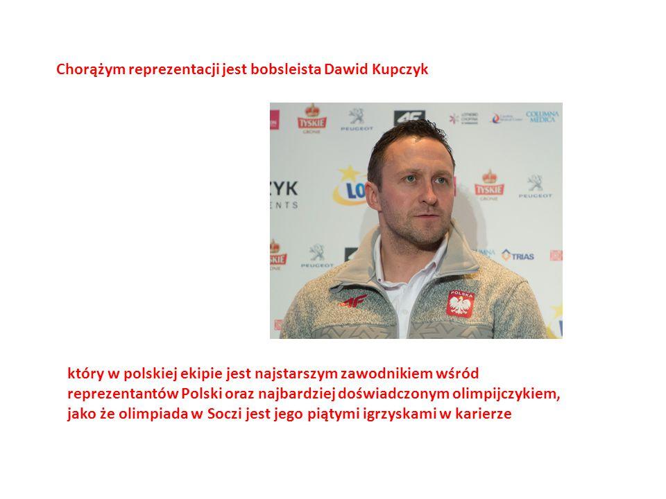 który w polskiej ekipie jest najstarszym zawodnikiem wśród reprezentantów Polski oraz najbardziej doświadczonym olimpijczykiem, jako że olimpiada w Soczi jest jego piątymi igrzyskami w karierze Chorążym reprezentacji jest bobsleista Dawid Kupczyk