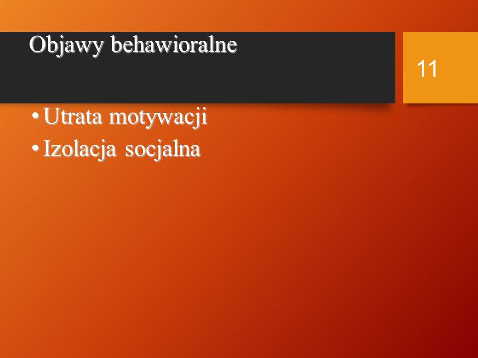 Objawy emocjonalne Płaski afekt Płaski afekt Niedostosowanie afektywne Niedostosowanie afektywne Anhedonia Anhedonia 10