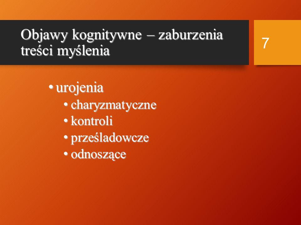6 Schizofrenia - wybrane kryteria diagnostyczne wg DSM IV  Dwa lub więcej objawy z listy podanej niżej, trwające co najmniej miesiąc (lub mniej jeżeli były efektywnie leczone): 1.