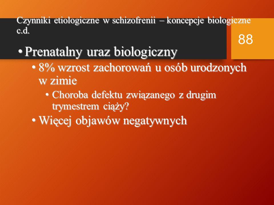 87 Nadmiar podkorowej DA  hyperstymulacja receptorów D 2  objawy pozytywne Deficyt prefrontalnej DA  hipostymulacja receptorów D 1  objawy negatywne i kognitywne Dopamine pathways Schizofrenia Zaburzenia połączeń w PFC (hipofunkcja NMDA)