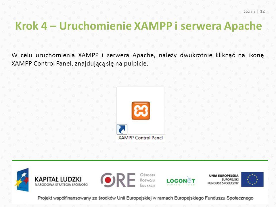 Storna | 12 W celu uruchomienia XAMPP i serwera Apache, należy dwukrotnie kliknąć na ikonę XAMPP Control Panel, znajdującą się na pulpicie.
