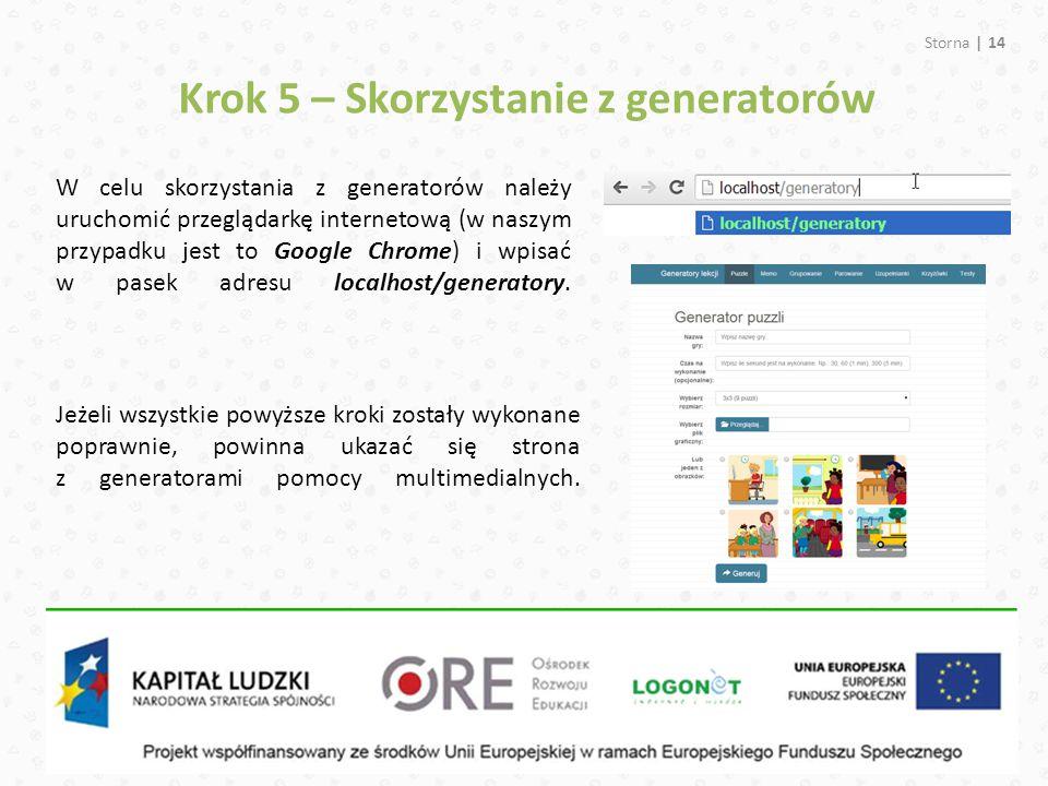 Storna | 14 W celu skorzystania z generatorów należy uruchomić przeglądarkę internetową (w naszym przypadku jest to Google Chrome) i wpisać w pasek adresu localhost/generatory.
