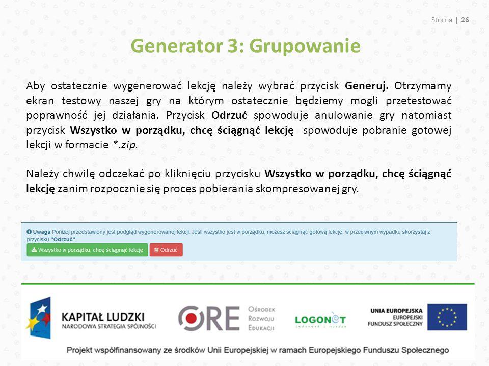 Storna | 26 Generator 3: Grupowanie Aby ostatecznie wygenerować lekcję należy wybrać przycisk Generuj.