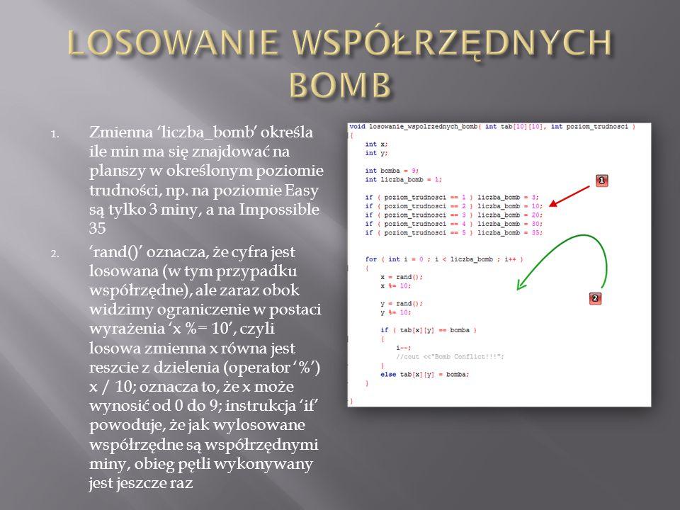 1. Zmienna 'liczba_bomb' określa ile min ma się znajdować na planszy w określonym poziomie trudności, np. na poziomie Easy są tylko 3 miny, a na Impos