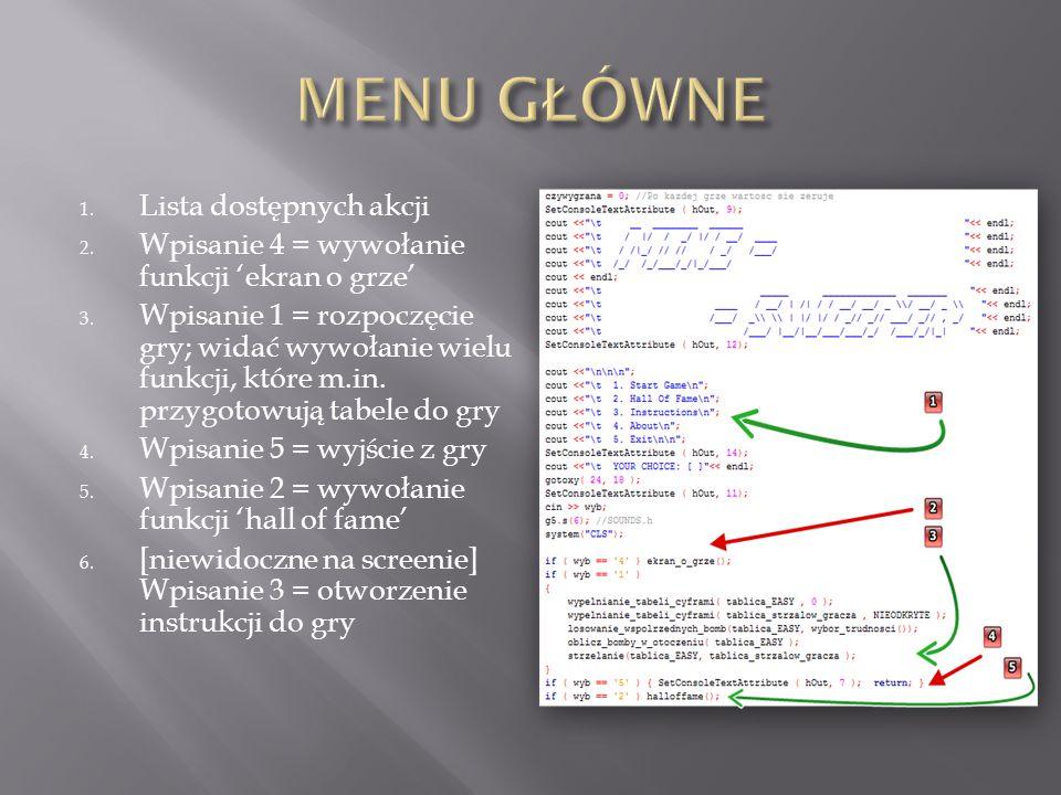 1. Lista dostępnych akcji 2. Wpisanie 4 = wywołanie funkcji 'ekran o grze' 3. Wpisanie 1 = rozpoczęcie gry; widać wywołanie wielu funkcji, które m.in.