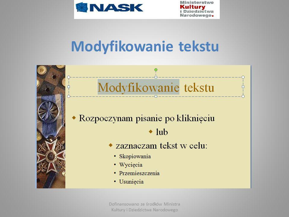 Modyfikowanie tekstu Dofinansowano ze środków Ministra Kultury i Dziedzictwa Narodowego
