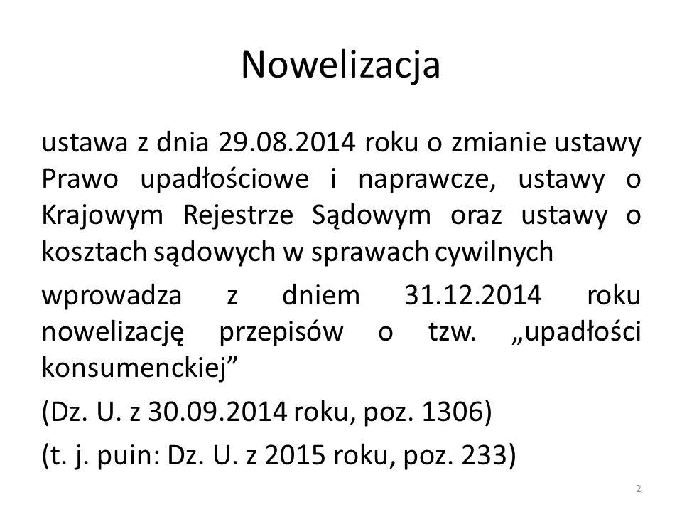 Podstawy prawne - dotychczasowe Prawo upadłościowe i naprawcze – ustawa z 28.02.2003 roku z późniejszymi zmianami w tym uchwalonymi ustawą z 5.12.2008 roku (Dz.