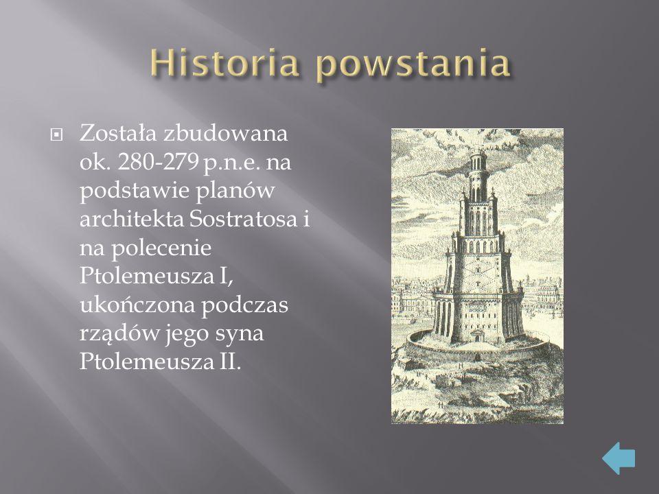  Została zbudowana ok.280-279 p.n.e.