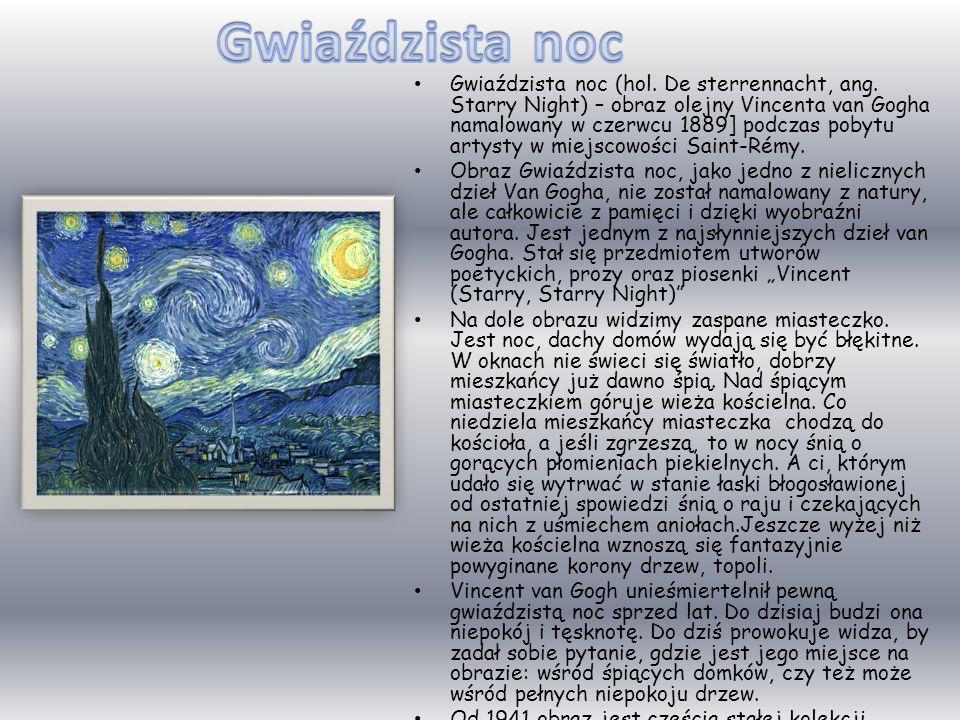 Vincent Willem van Gogh (ur. 30 marca 1853, zm. 29 lipca 1890) – holenderski malarz postimpresjonistyczny, którego twórczość dzięki żywej kolorystyce