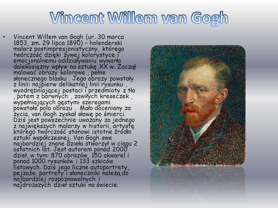 Vincent Willem van Gogh (ur.30 marca 1853, zm.