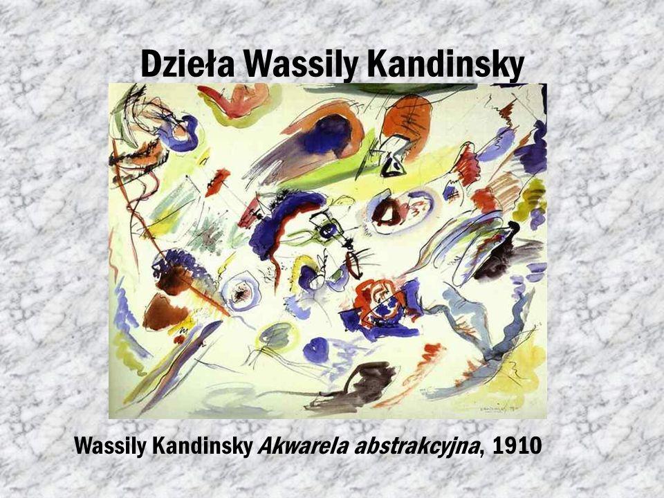 Znany przedstawiciel abstrakcjonizmu Wassily Kandinsky-(1866-1944) rosyjski malarz, grafik i teoretyk sztuki. Współtwórca i jeden z przedstawicieli ab