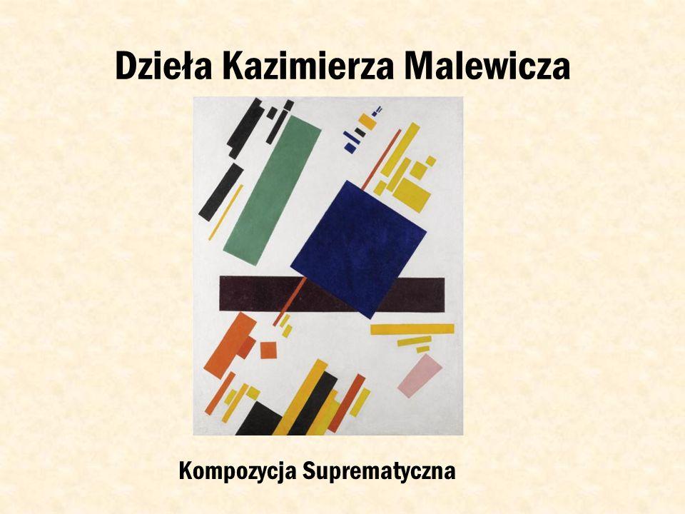 Kazimierz Malewicz-(1879-1935) rosyjski malarz i teoretyk sztuki, pochodzenia polskiego (w podaniu o francuską wizę podał narodowość polską, po polsku