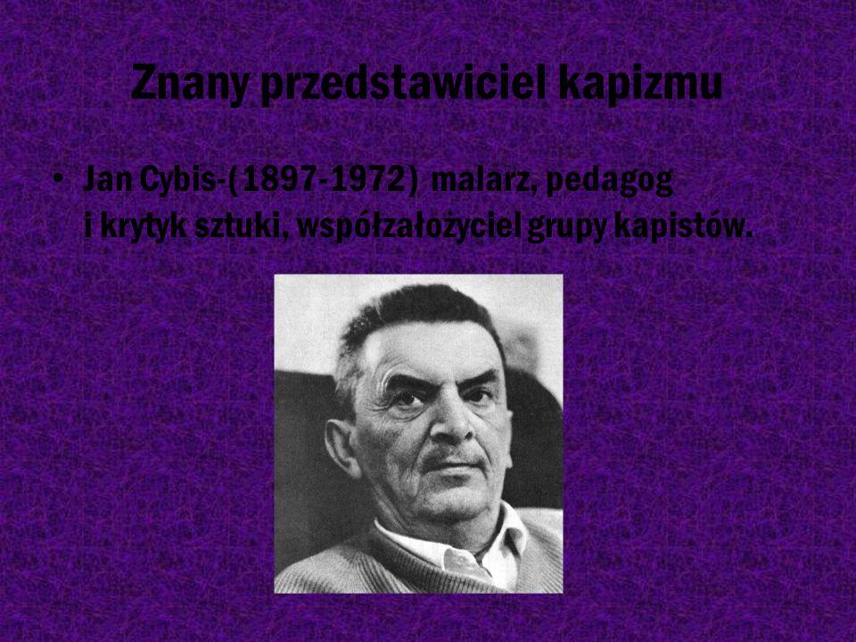 """Kapizm Kapizm-kierunek w malarstwie polskim zapoczątkowany w 1924, polegający na uznaniu koloru za główny """"Budulec"""" formy obrazu"""