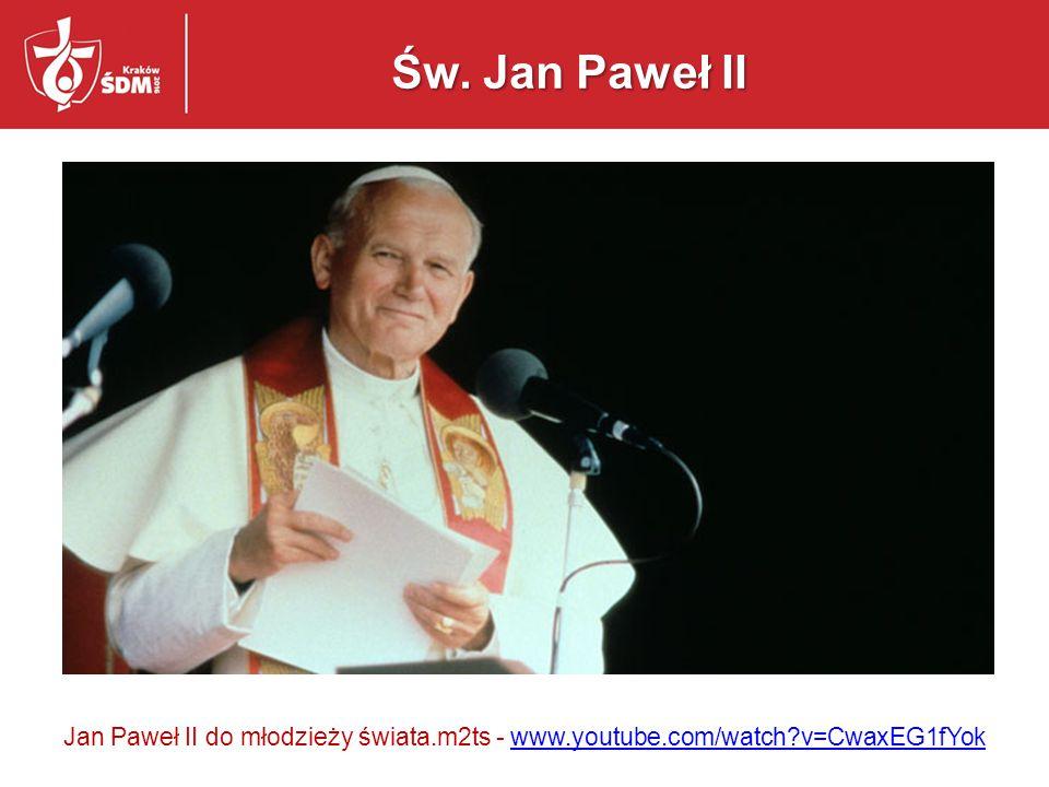 Jan Paweł II do młodzieży świata.m2ts - www.youtube.com/watch?v=CwaxEG1fYokwww.youtube.com/watch?v=CwaxEG1fYok Św.