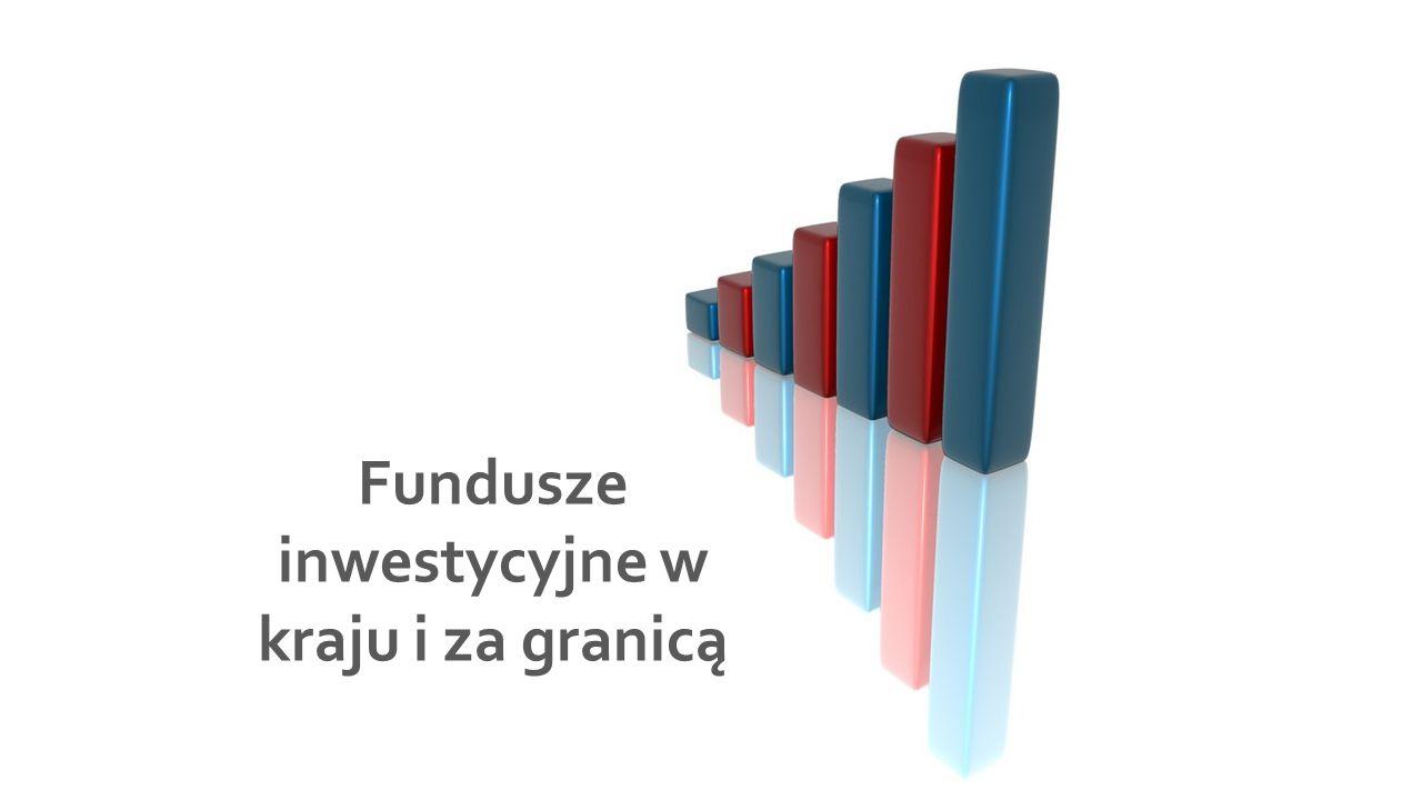 Fundusze inwestycyjne w kraju i za granicą