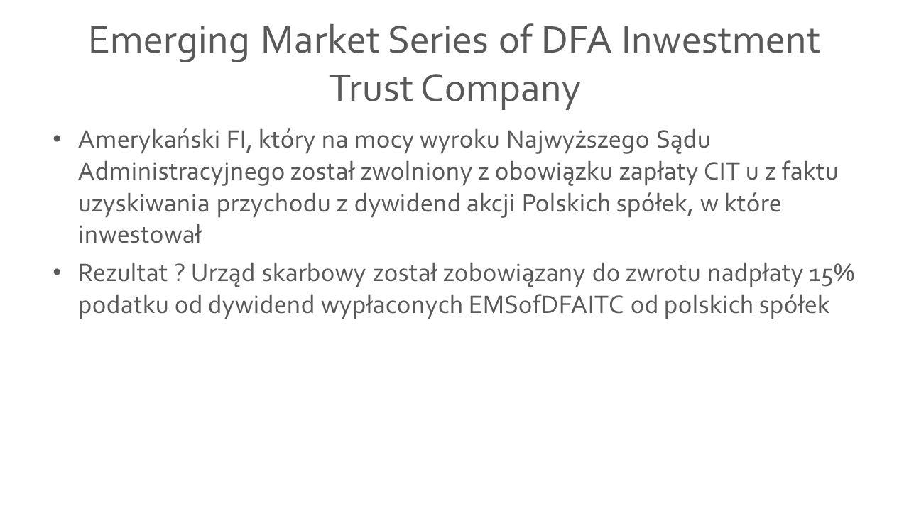 Emerging Market Series of DFA Inwestment Trust Company Amerykański FI, który na mocy wyroku Najwyższego Sądu Administracyjnego został zwolniony z obow