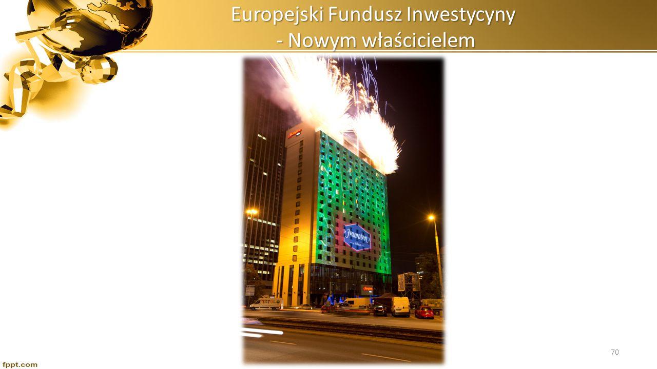 Europejski Fundusz Inwestycyny - Nowym właścicielem 70