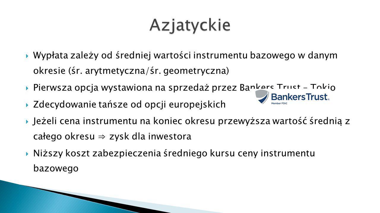 Wypłata zależy od średniej wartości instrumentu bazowego w danym okresie (śr.