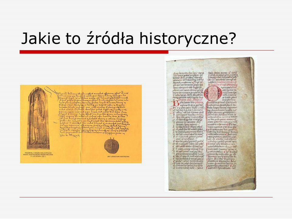Jakie to źródła historyczne?
