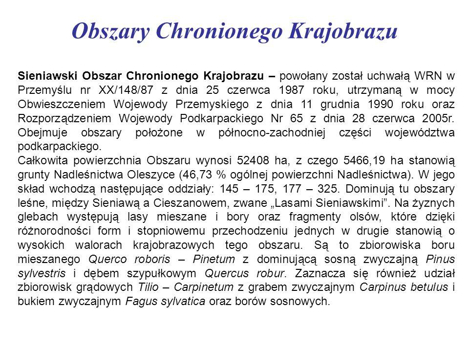 Sieniawski Obszar Chronionego Krajobrazu – powołany został uchwałą WRN w Przemyślu nr XX/148/87 z dnia 25 czerwca 1987 roku, utrzymaną w mocy Obwieszc