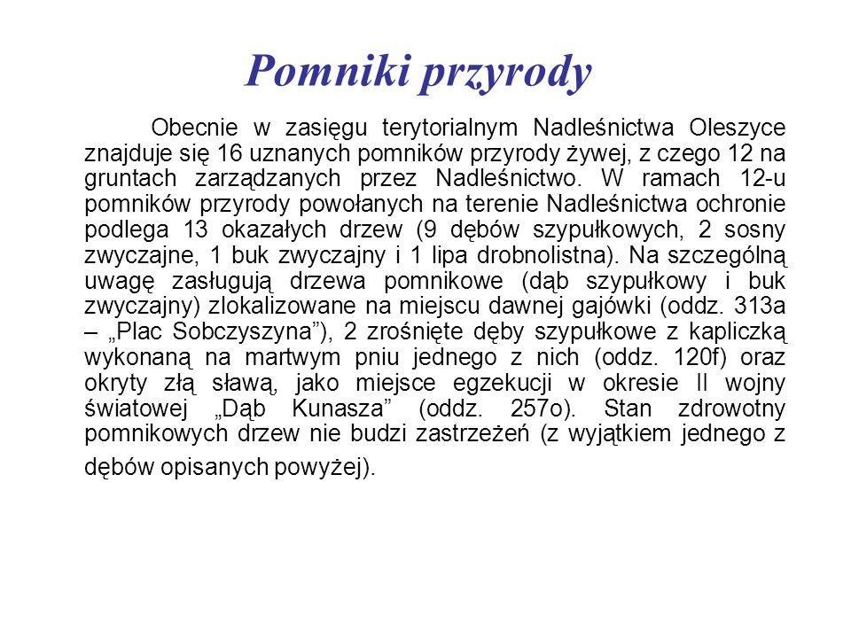 Pomniki przyrody Obecnie w zasięgu terytorialnym Nadleśnictwa Oleszyce znajduje się 16 uznanych pomników przyrody żywej, z czego 12 na gruntach zarząd