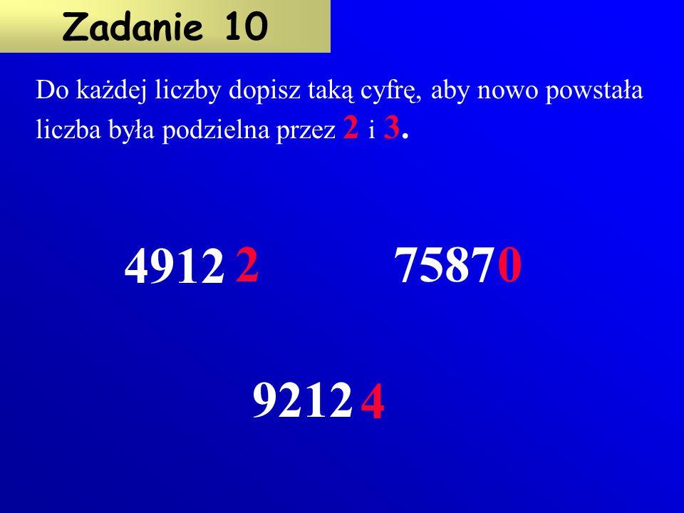 W prostokąt obok każdej liczby wpisz taką cyfrę, aby nowo powstała liczba była podzielna przez 5 i 3. Zadanie 9 3456 1381 72420 0 5