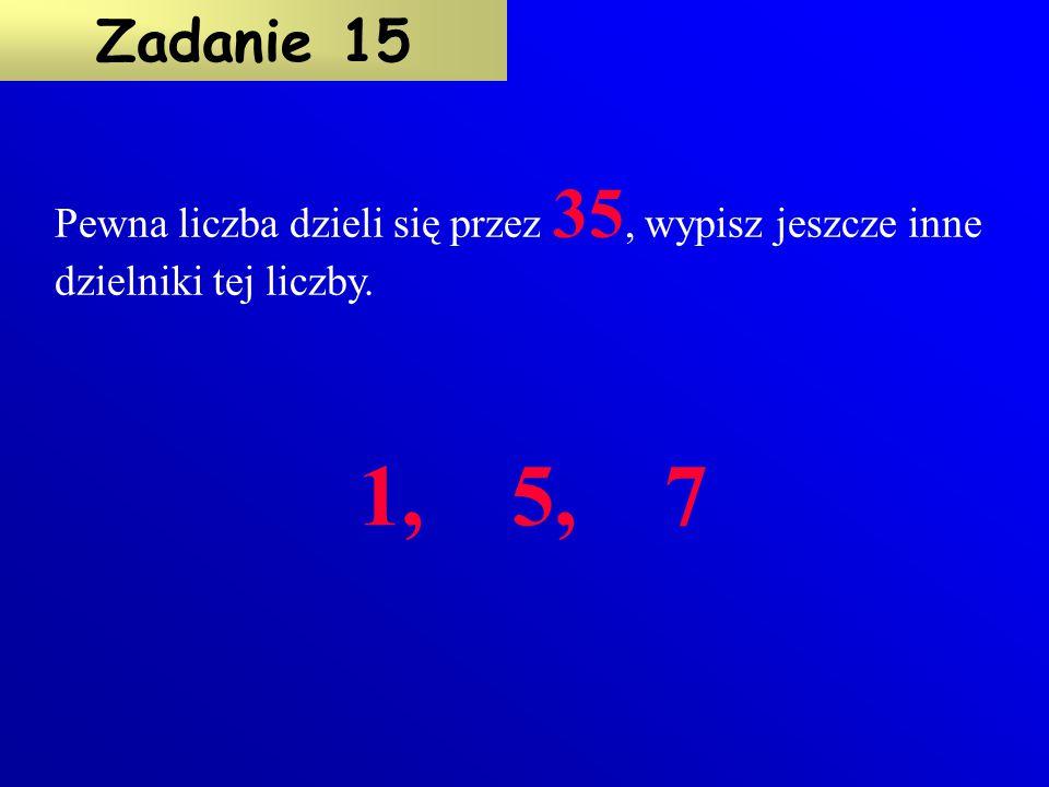 Z podanych liczb wybierz tą, która jest największym wspólnym dzielnikiem liczb 18 i 30 i wpisz ją do koła. Zadanie 14 8, 12, 6, 24, 4, 40, 9 6