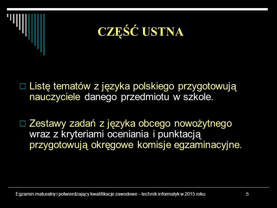  Listę tematów z języka polskiego przygotowują nauczyciele danego przedmiotu w szkole.  Zestawy zadań z języka obcego nowożytnego wraz z kryteriami