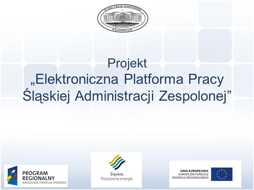 """Projekt """"Elektroniczna Platforma Pracy Śląskiej Administracji Zespolonej"""