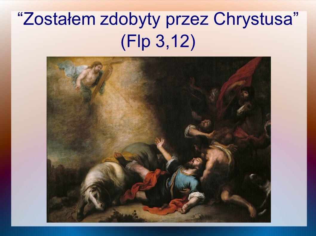"""""""Zostałem zdobyty przez Chrystusa"""" (Flp 3,12)"""