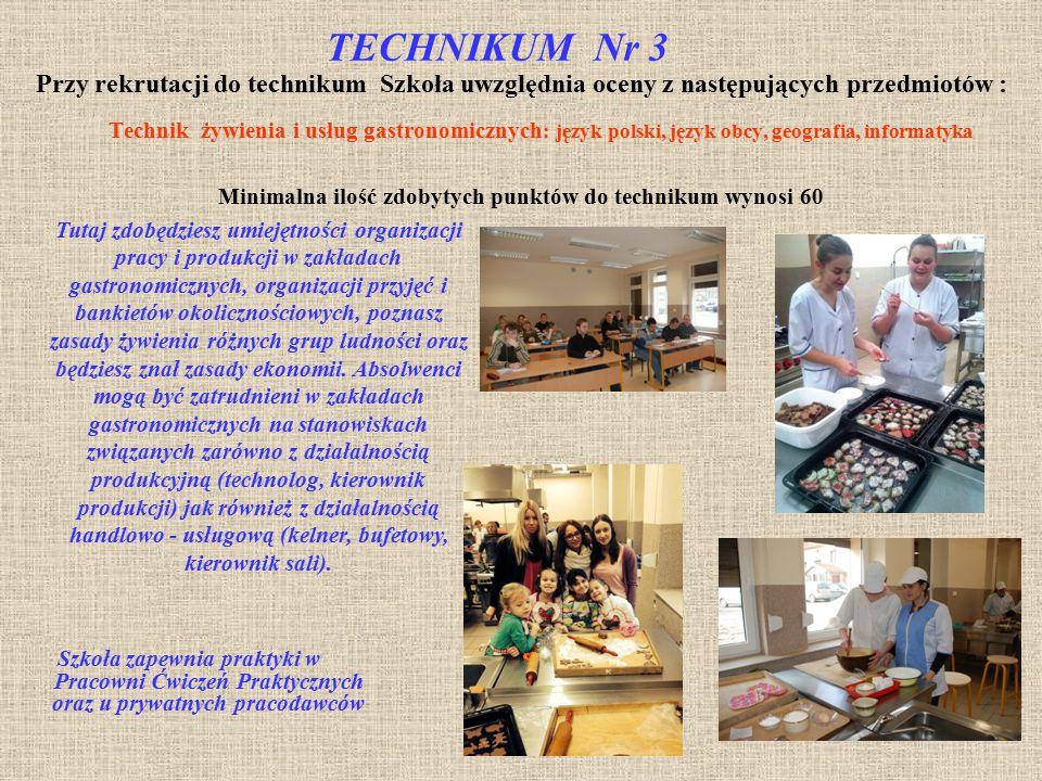 TECHNIKUM Nr 3 Przy rekrutacji do technikum Szkoła uwzględnia oceny z następujących przedmiotów : Technik żywienia i usług gastronomicznych : język po