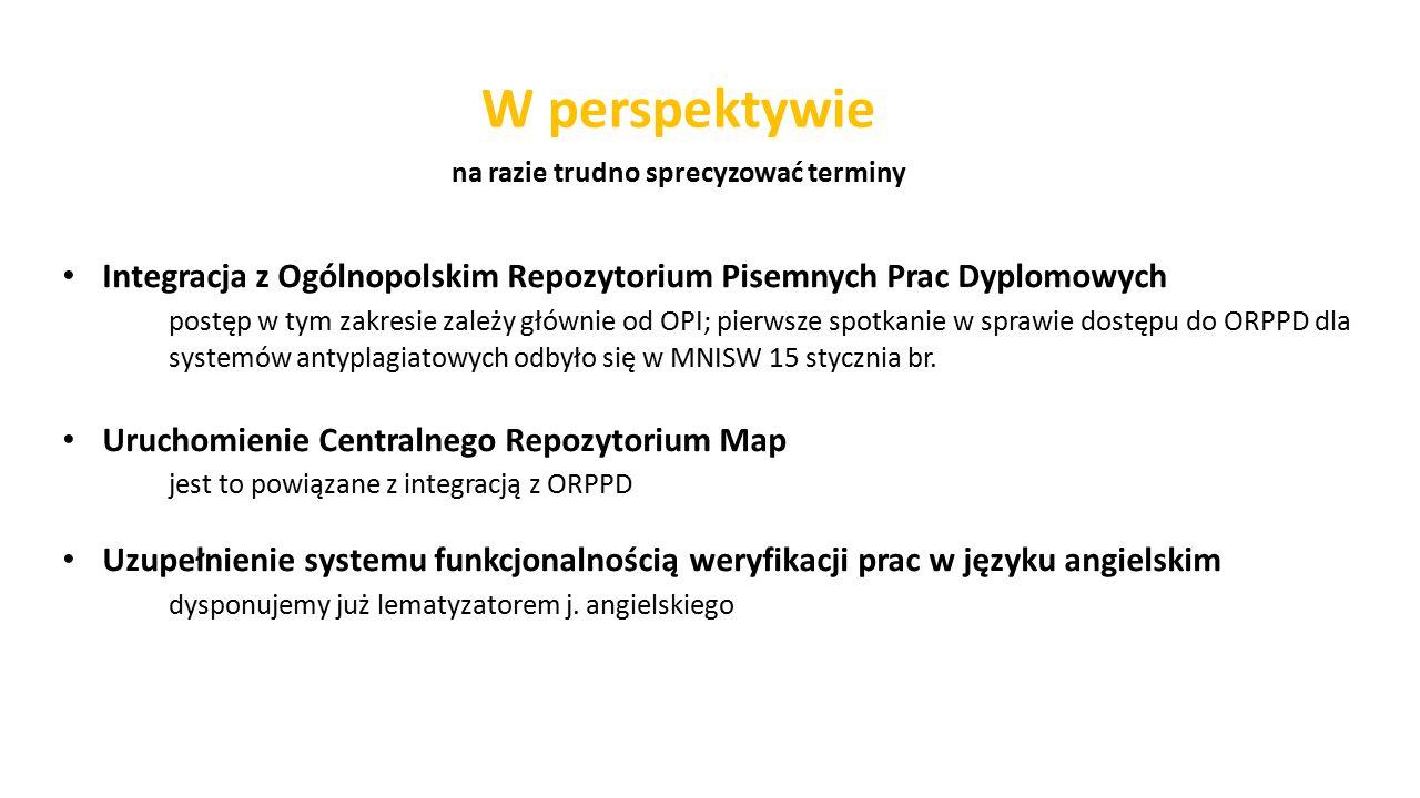 Integracja z Ogólnopolskim Repozytorium Pisemnych Prac Dyplomowych postęp w tym zakresie zależy głównie od OPI; pierwsze spotkanie w sprawie dostępu do ORPPD dla systemów antyplagiatowych odbyło się w MNISW 15 stycznia br.