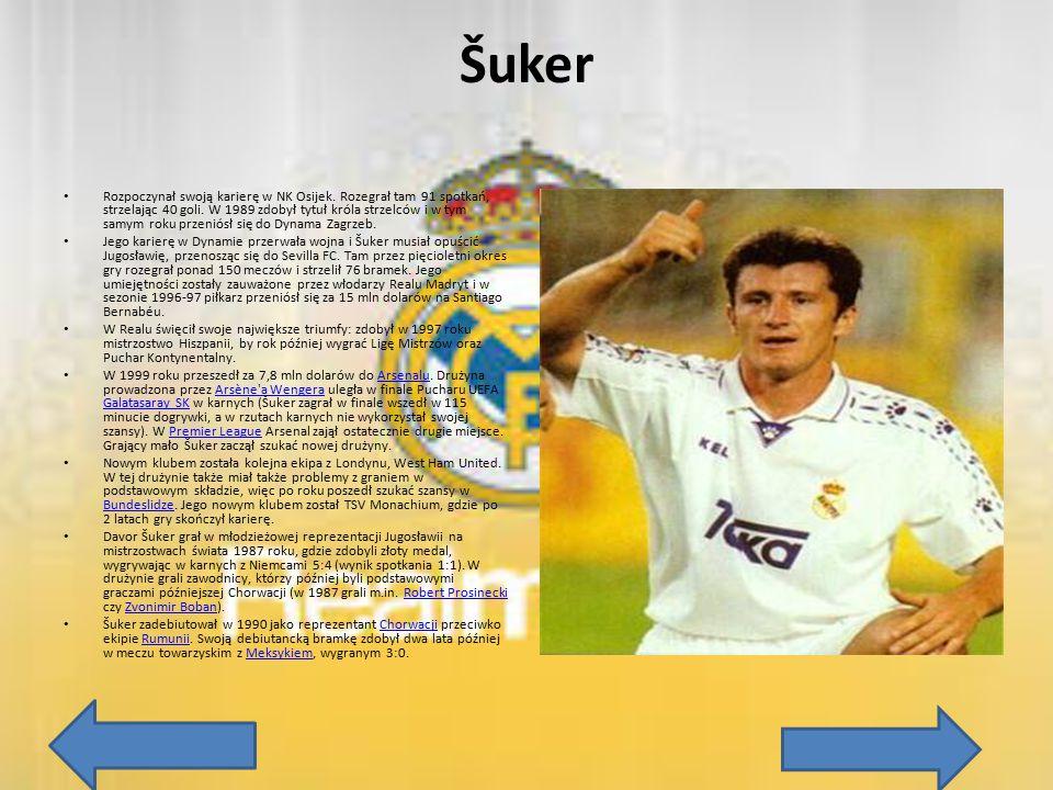 Šuker Rozpoczynał swoją karierę w NK Osijek. Rozegrał tam 91 spotkań, strzelając 40 goli. W 1989 zdobył tytuł króla strzelców i w tym samym roku przen
