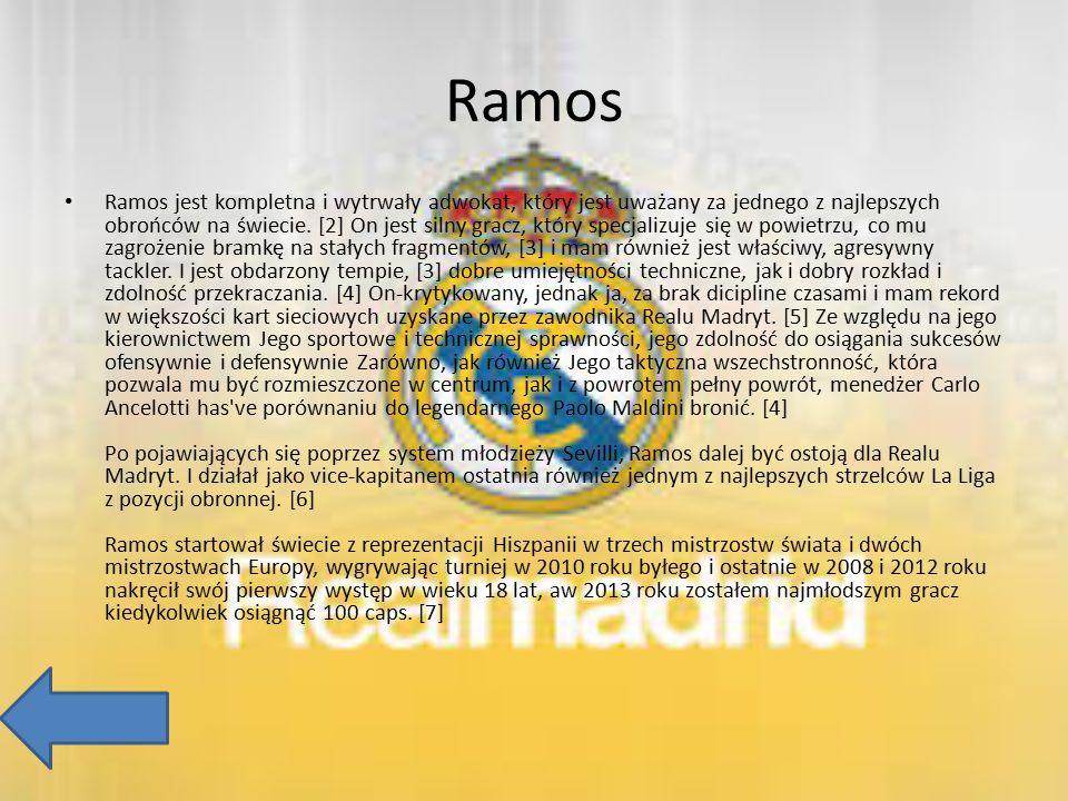 Ramos Ramos jest kompletna i wytrwały adwokat, który jest uważany za jednego z najlepszych obrońców na świecie. [2] On jest silny gracz, który specjal