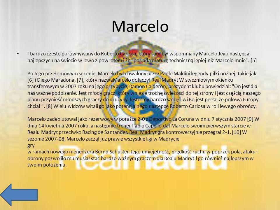 Marcelo I bardzo często porównywany do Roberto Carlosa, który sam był wspomniany Marcelo Jego następca, najlepszych na świecie w lewo z powrotem i że