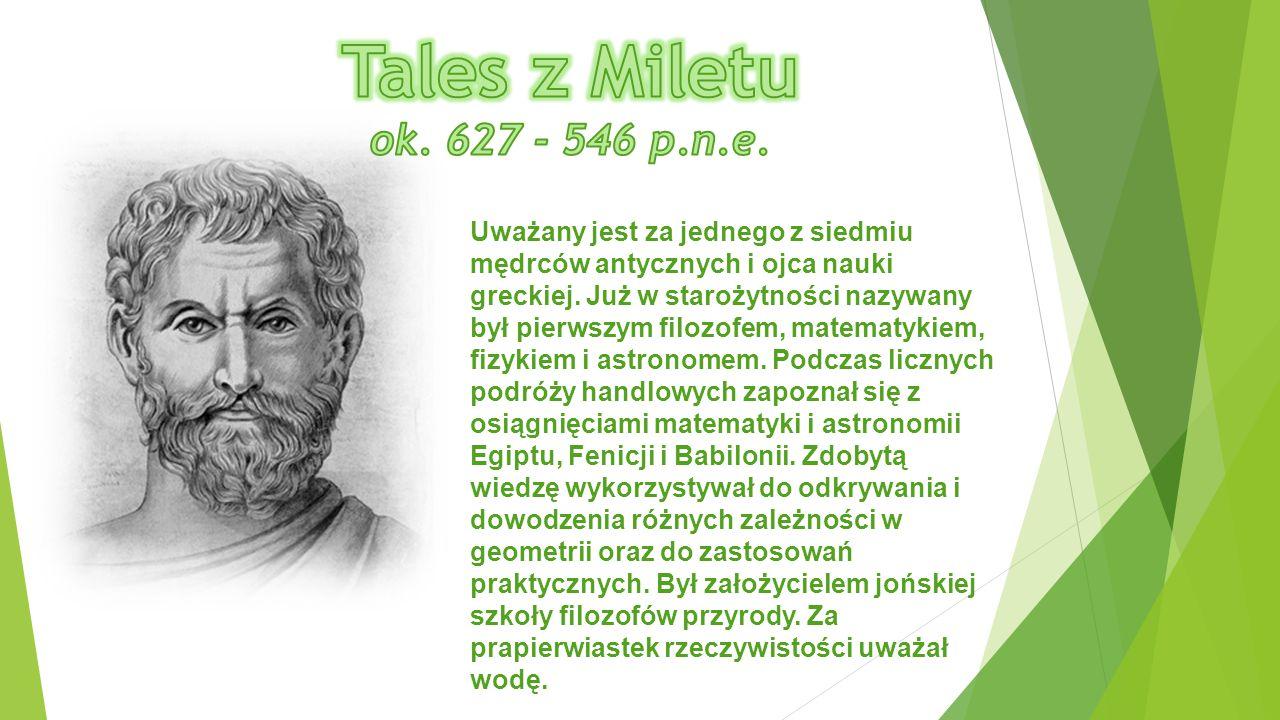 Uważany jest za jednego z siedmiu mędrców antycznych i ojca nauki greckiej.