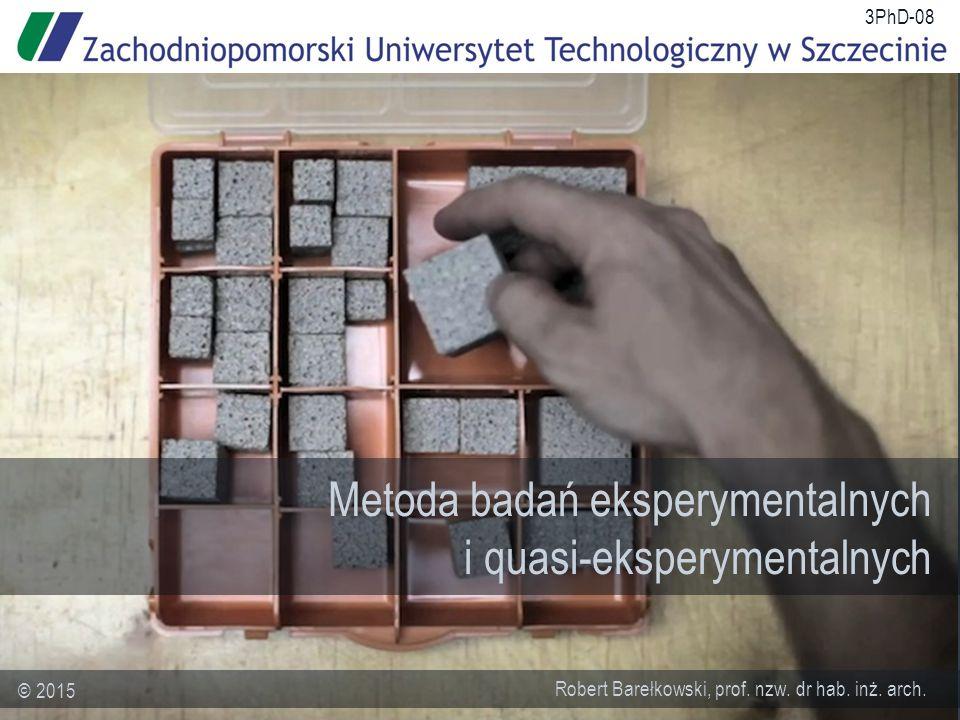 Metoda badań eksperymentalnych i quasi-eksperymentalnych Robert Barełkowski, prof.
