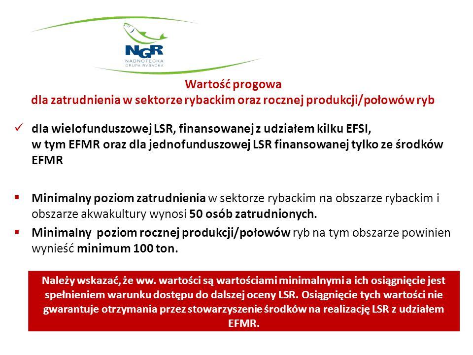 Wartość progowa dla zatrudnienia w sektorze rybackim oraz rocznej produkcji/połowów ryb dla wielofunduszowej LSR, finansowanej z udziałem kilku EFSI,